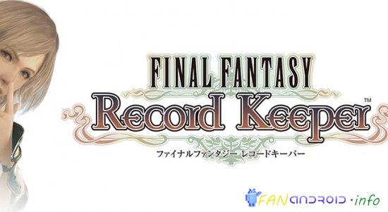 ( Анонс ) Final Fantasy Record Keeper